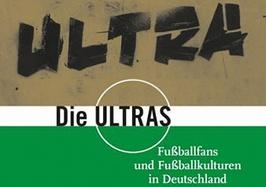 Buchcover: Die Ultras - Fußballfans und Fußballkulturen in Deutschland
